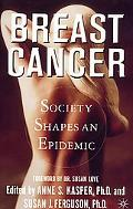Breast Cancer Society Shapes an Epidemic