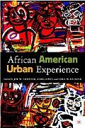 African American Urban Experience Perspectives from the Colonial Period to the Present