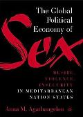 Global Political Economy of Sex Desire, Violence, and Insecurity in Mediterranean Nation States