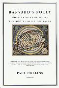 Banvard's Folly Thirteen Tales of People Who Didn't Change the World