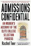 Admissions Confidential An Insider's Account of the Elite College Selection Process