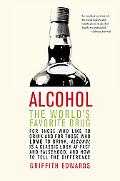 Alcohol The World's Favorite Drug