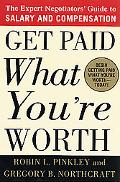 Get Paid What You're Worth The Expert Negotiator's Guide to Salary and Compensation