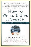 How to Write & Give a Speech A Practical Guide for Executives, Pr People, the Military, Fund...