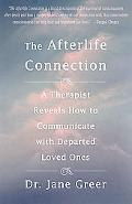 Afterlife Connection A Therapist Reveals How to Communicate With Departed Loved Ones