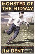 Monster Of The Midway Bronko Nagurski, The 1943 Chicago Bears, And The Greatest Comeback Ever
