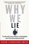 Why We Lie The Evolutionary Roots of Deception and the Unconscious Mind