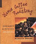 Home Coffee Roasting Romance and Revival