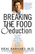 Breaking the Food Seduction The Hidden Reasons Behind Food Cravings---And 7 Steps to End The...