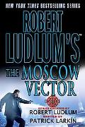 Robert Ludlum's The Moscow Vector A Covert-One Novel