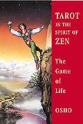 Tarot in the Spirit of Zen The Game of Life