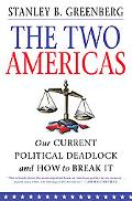 Two Americas Our Current Political Deadlock and How to Break It