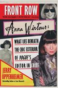 Front Row Anna Wintour What Lies Beneath the Chic Exterior of Vogue's Editor in Chief