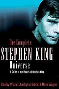 Complete Stephen King Universe A Guide to the Worlds of Stephen King
