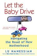 Let The Baby Drive Navigating The Road Of New Motherhood