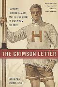 Crimson Letter Harvard, Homosexuality, and the Shaping of American Culture