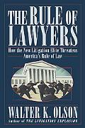 Rule of Lawyers How the New Litigation Elite Threatens America's Rule of Law