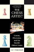 Chess Artist Genius, Obsession, and the World's Oldest Game
