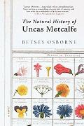 Natural History of Uncas Metcalfe