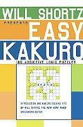 Will Shortz Presents Easy Kakuro 100 Addictive Logic Puzzles