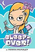 Sleepover! (Go Girl Series #5)