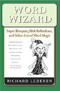Word Wizard Super Bloopers, Rich Reflections, And Other Acts of Word Magic
