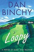 Loopy A Novel of Golf and Ireland