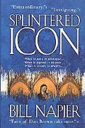 Splintered ICON - Bill Napier - Hardcover