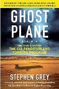 Ghost Plane The True Story of the CIA Torture Program