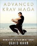 Advanced Krav Maga The Next Level of Fitness and Self-defense