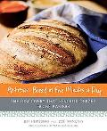 Artisan Bread in Five Minutes a Day The Discovery That Revolutionizes Home Baking