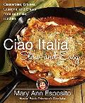 Ciao Italia Slow and Easy Casseroles, Braises, Lasagne, and Stews from an Italian Kitchen