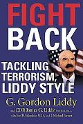 Fight Back Tackling Terrorism, Liddy Style
