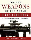 New Weapons of the World Encyclopedia An International Encyclopedia from 5000 B.c. to the 21...