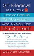 25 Medical Tests Your Doctor Should Tell You About...and 15 You Can Do Yourself (Healthy Hom...
