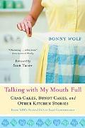Talking With My Mouth Full Crab Cakes, Bundt Cakes, and Other Kitchen Stories