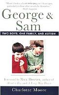 George and Sam Two Boys, One Family, and Autism