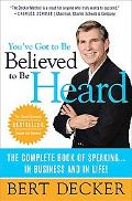 You've Got to Be Believed to Be Heard Reach the First Brain to Communicate in Business and i...