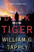 Dark Tiger: A Stoney Calhoun Novel (Stoney Calhoun Novels)