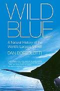 Wild Blue: A Natural History of the World's Largest Animal
