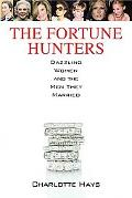 The Fortune Hunters: Dazzling Women and the Men They Married