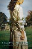 The Ballad of Frankie Silver: A Ballad Novel (Ballad Novels)
