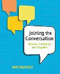 Joining the Conversation: Writing in College and Beyond