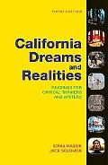 California Dreams + Realities Readings for Critical Thinkers And Writers