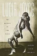Lucia Joyce To Dance in the Wake