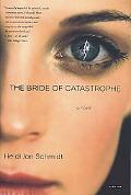 Bride of Catastrophe A Novel