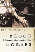 Blood Horses Notes Of A Sportswriter's Son