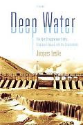 Deep Water The Epic Struggle over Dams, Displaced People, And the Environment