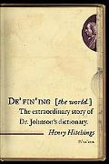 Defining the World The Extraordinary Story of Dr Johnson's Dictionary