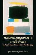 Making Arguments About Literature A Compact Guide And Anthology